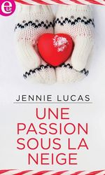 Vente EBooks : Une passion sous la neige  - Jennie Lucas