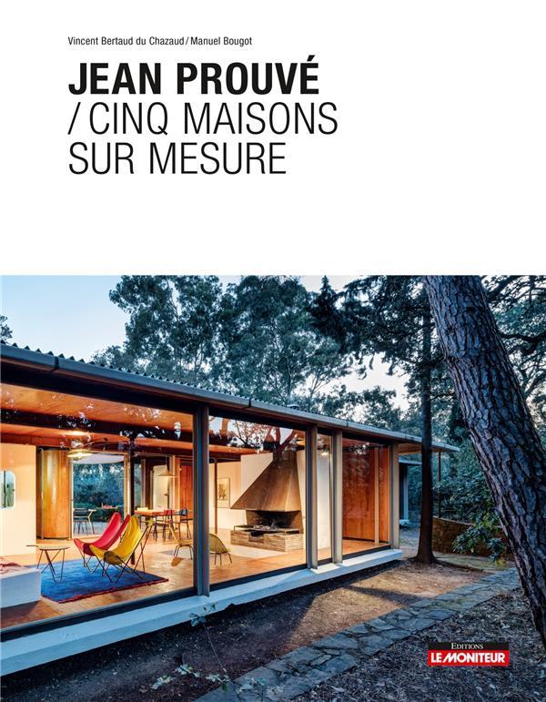 Cinq maisons sur-mesure de Jean Prouvé
