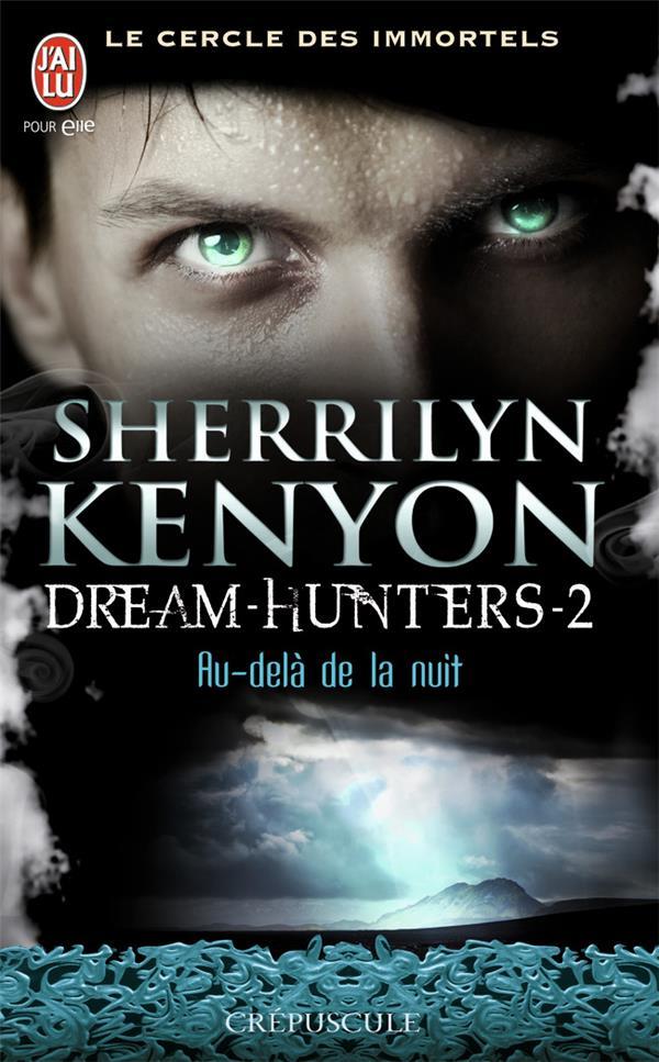 le cercle des immortels - dream-hunters t.2 ; au-delà de la nuit