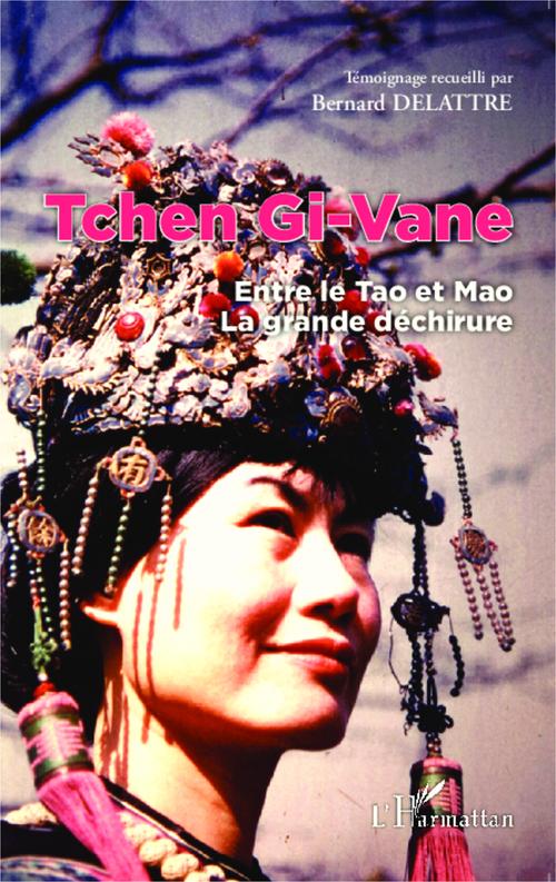 Tchen Gi-Vane ; entre le Tao et Mao, la grande déchirure
