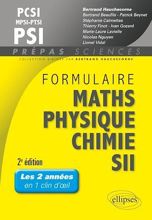 Formulaire pcsi/mpsi/ptsi/psi math s- physique-chimie - sii - 2e edition