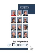 Vente EBooks : Les 100 penseurs de l'Economie  - Clement Quintard