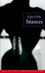 Séances  - Gala Fur