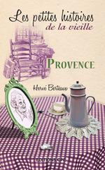 Vente Livre Numérique : Provence, les Petites histoires de la Vieille  - Hervé Berteaux