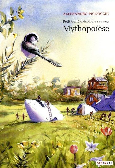 PETIT TRAITE D'ECOLOGIE SAUVAGE T.3  -  MYTHOPOIESE