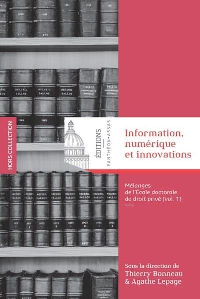 Information, numérique et innovations ; mélanges de l'Ecole doctorale de droit privé t.1
