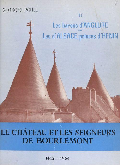 Le château et les seigneurs de Bourlémont (2)  - Georges Poull