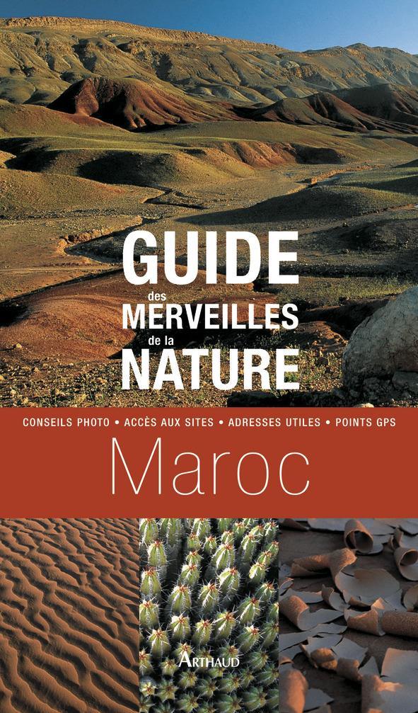 Guide des  merveilles de la nature ; maroc