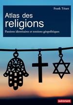 Vente Livre Numérique : Atlas des religions. Passions identitaires et tensions géopolitiques  - Frank Tétart