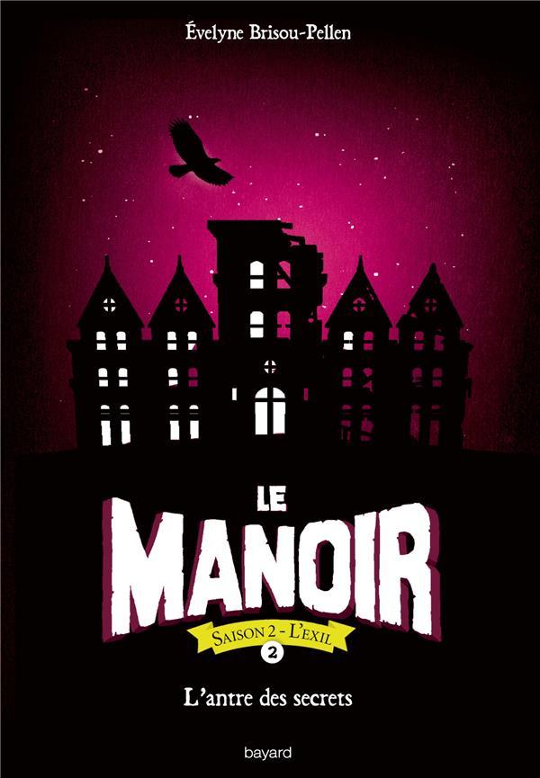 Le manoir - saison 2 ; l'exil T.2 ; l'antre des secrets