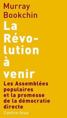 La révolution à venir ; les assemblées populaires et la promesse de la démocratie directe