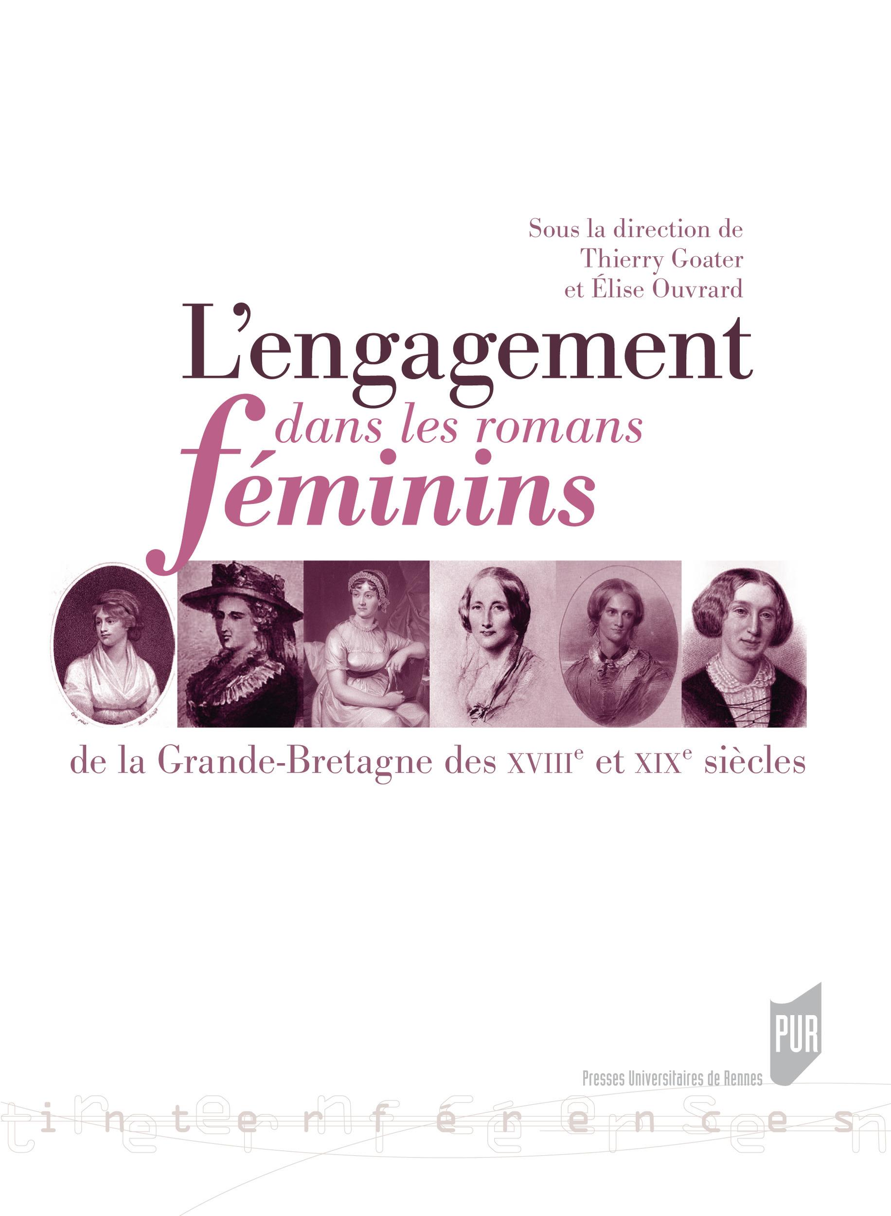 Engagement dans les romans féminins ; de la Grande-Bretagne des XVIII et XIX siècles  - Collectif  - Thierry Goater  - Élise Ouvrard
