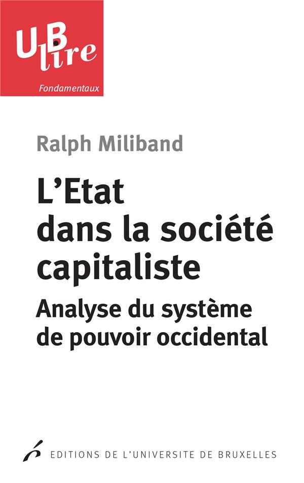 L'Etat Dans La Societe Capitaliste ; Analyse Du Systeme De Pouvoir Occidental
