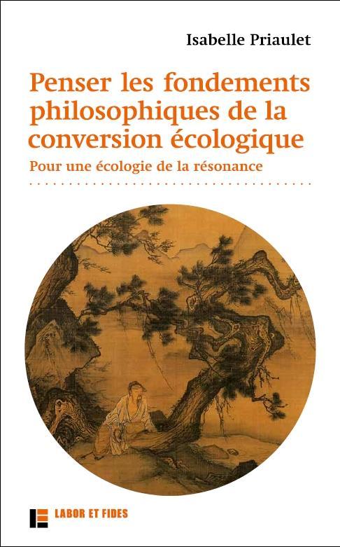 Penser les fondements philosophiques de la conversion écologique ; pour une écologie de la résonance