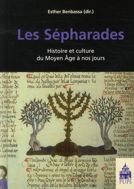 Les Sépharades ; histoire et culture du Moyen Age à nos jours