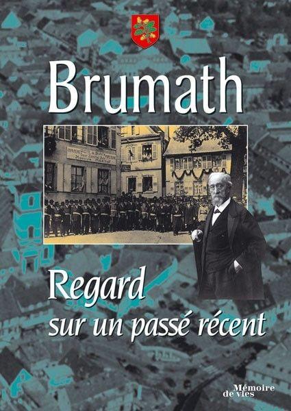 Brumath ; regard sur un passé récent