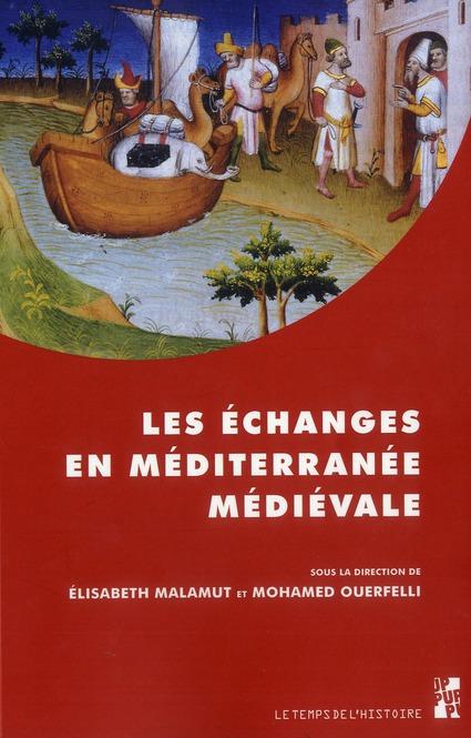 Echanges en mediterranee medievale