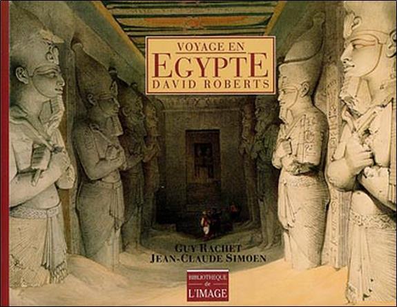 Le voyage en egypte de David Roberts