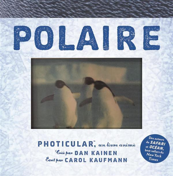 Polaire ; photicular, un livre animé
