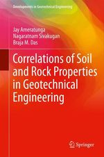 Correlations of Soil and Rock Properties in Geotechnical Engineering  - Nagaratnam Sivakugan - Jay Ameratunga - Braja M. Das