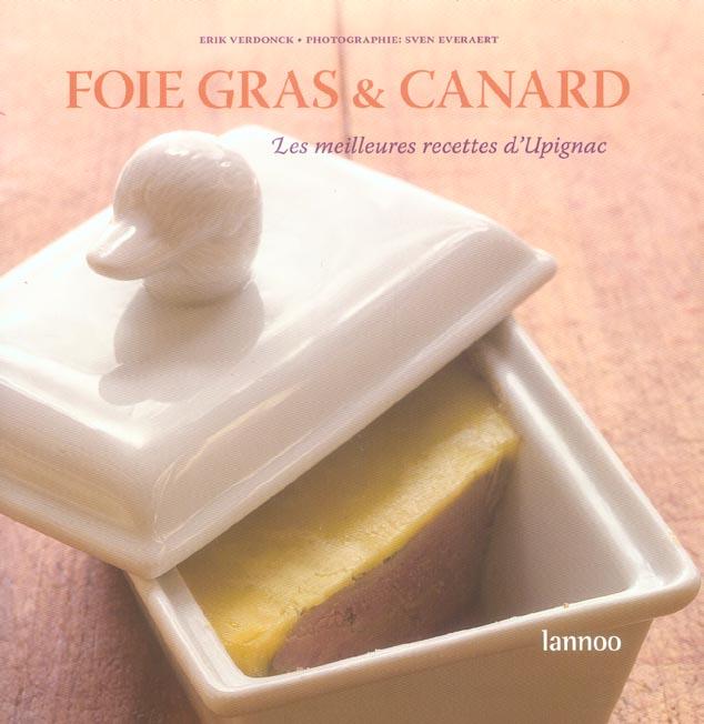 FOIE GRAS ET CANARD : LES MEILLEURES RECETTES D'UPIGNAC