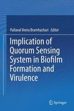 Implication of Quorum Sensing System in Biofilm Formation and Virulence  - Pallaval Veera Bramhachari