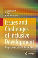Issues and Challenges of Inclusive Development  - S. Galab - E. Revathi - R. Maria Saleth