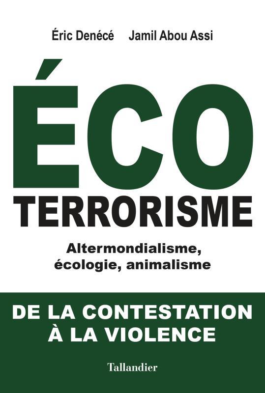 l'écoterrorisme ; de la contestation à la violence