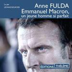 Vente AudioBook : Emmanuel Macron, un jeune homme si parfait