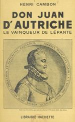 Don Juan d'Autriche  - Henri Cambon