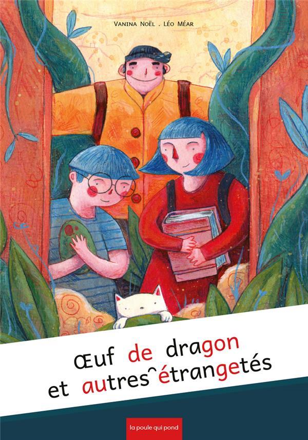 Oeuf de dragon et autres étrangetés