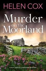 The Murder on the Moorland  - Helen Cox