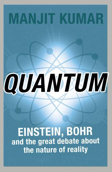 Quantum ; Einstein, Bohr and the great debate about the nature of reality