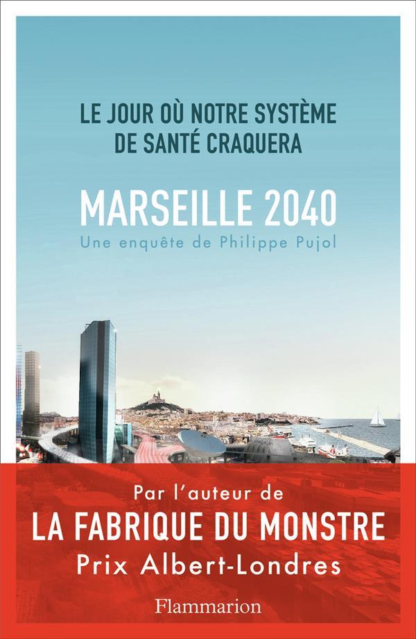 Marseille, 2040 ; le jour où notre système de santé craquera