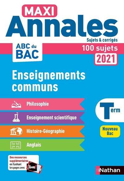 MAXI ANNALES ABC DU BAC ; enseignements communs ; terminale ; 100 sujets & corrigés (édition 2021)