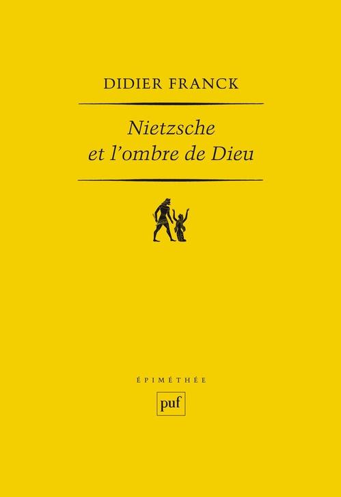 Nietzsche et l'ombre de Dieu (2e édition)