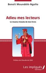 Vente EBooks : Adieu mes lecteurs  - Benoît Moundélé-Ngollo