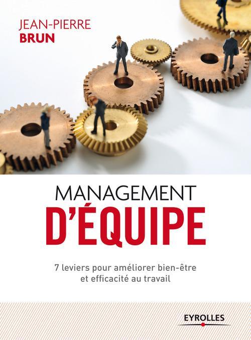 management d'équipe ; 7 leviers pour améliorer bien-être et efficacité au travail (2e édition)