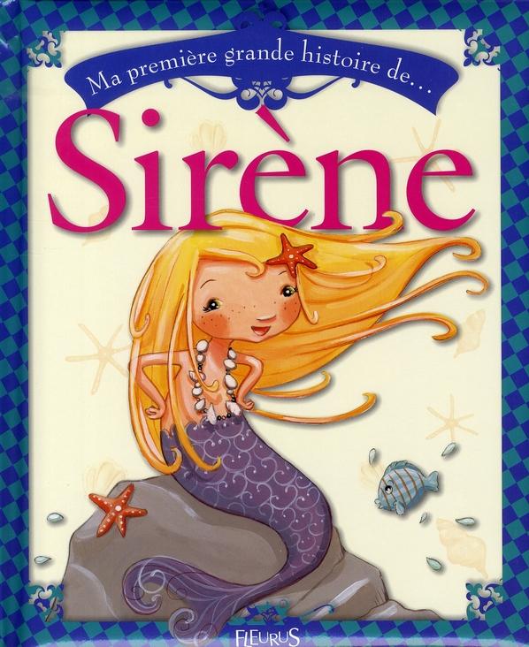 MA PREMIERE GRANDE HISTOIRE DE... ; sirène