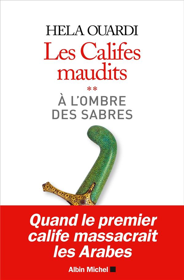 LES CALIFES MAUDITS T.2  -  A L'OMBRE DES SABRES