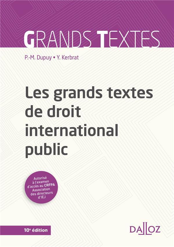 Les grands textes de droit international public ; édition refondue et augmentée (10e édition)