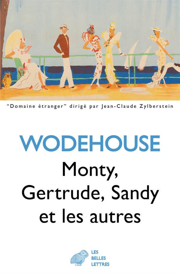 Monty, Gertrude, Sandi et les autres