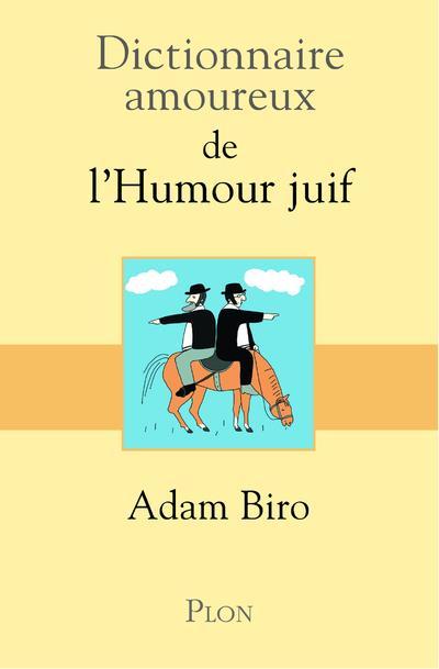 dictionnaire amoureux ; de l'humour juif