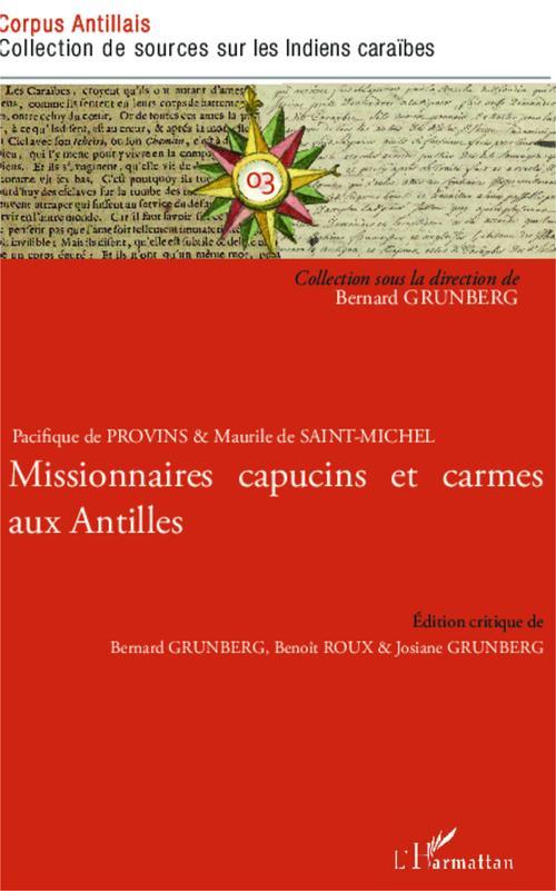 Missionnaires capucins et carmes aux Antilles ; pacifique de Provins et Maurile de Sant-Michel
