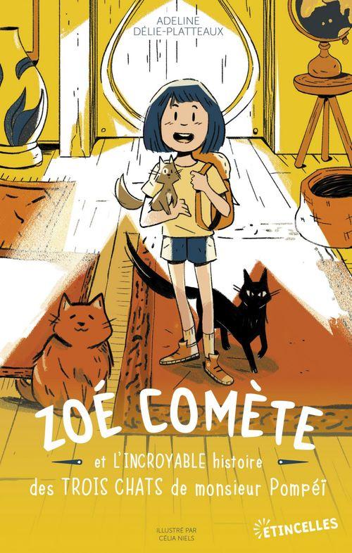 Zoé Comète et l'incroyable histoire des trois chats de M. Pompéï