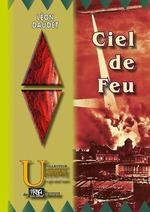 Ciel de feu  - Léon Daudet
