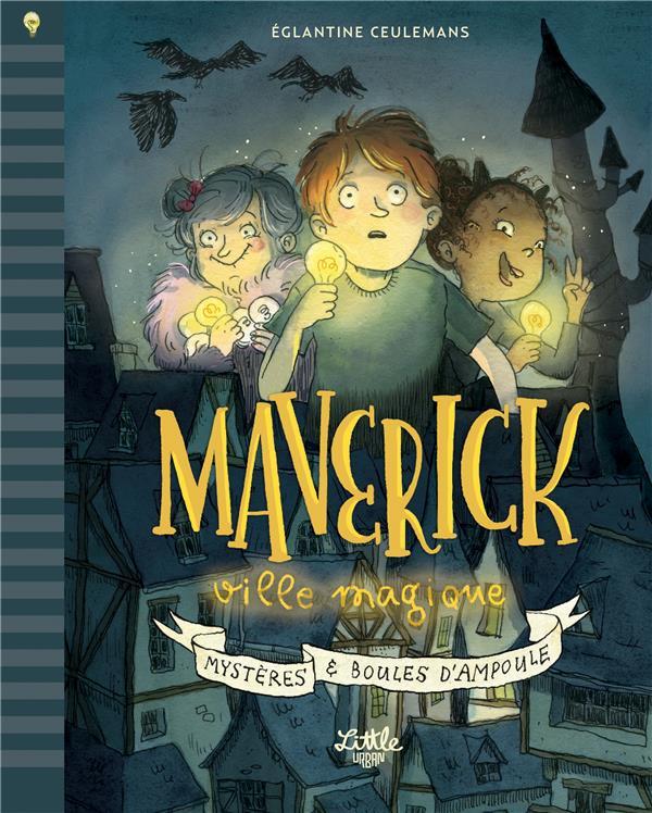 Maverick ville magique ; mystères et boules d'ampoule