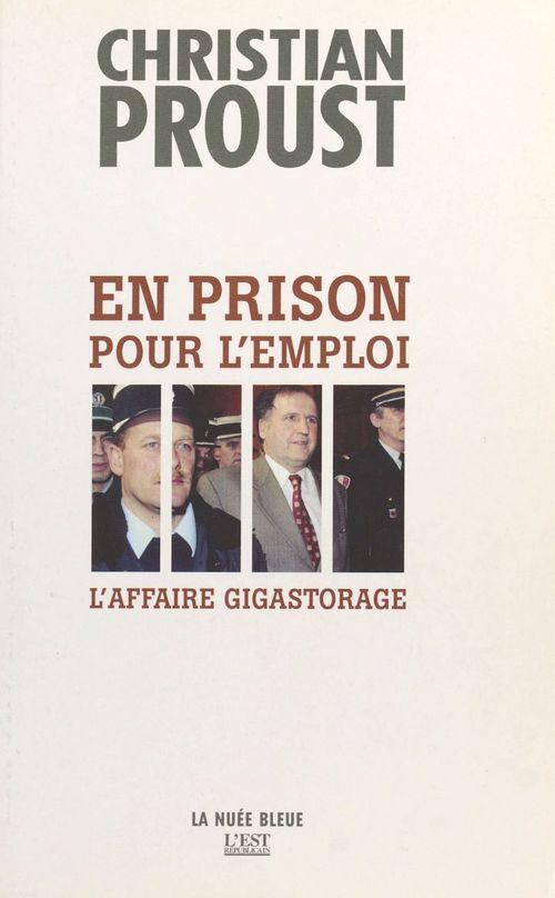 En prison pour l'emploi - l'affaire gigasto