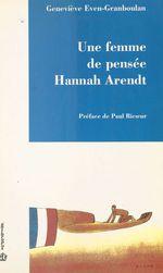 Une femme de pensée : Hannah Arendt  - Even Granb - Geneviève Even-Granboulan