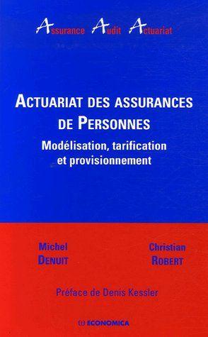 Actuariat Des Assurances De Personnes ; Modelisation, Tarification Et Provisionnement